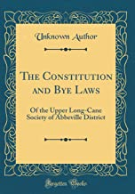 The Constitution and Bye Laws: Of the Upper Long-Cane Society of Abbeville District (Classic Reprint)