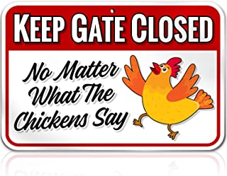 Chicken Warning Sign Danger Keep Gate Closed: No Matter what the Chickens Say - 8 inch x 12 inch - Funny Gag Gifts for Chicken Fan Lovers - 1/8 inch Thick PVC - Indoor / Outdoor - Chickens Plaque