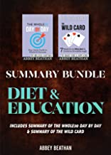 Summary Bundle: Diet & Education: Includes Summary of The Whole30 Day by Day & Summary of The Wild Card