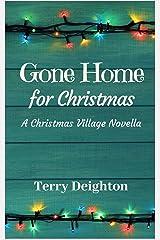 Gone Home for Christmas: A Companion Novella to A Christmas Village Kindle Edition