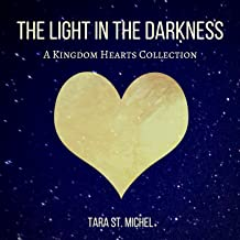The Light in the Darkness (A Kingdom Hearts Collection)