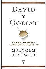 David y Goliat: Desvalidos, inadaptados y el arte de luchar contra gigantes (Spanish Edition) Kindle Edition
