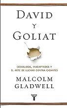 David y Goliat: Desvalidos, inadaptados y el arte de luchar contra gigantes (Spanish Edition)