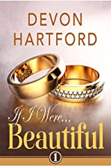 If I Were Beautiful (If I Were... Book 1) Kindle Edition