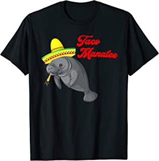 Taco Manatee Sombrero Mexico Tacos Mexican Food Fiesta T-Shirt