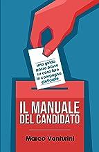 Permalink to Il Manuale del Candidato: una guida passo passo su cosa fare in campagna elettorale PDF