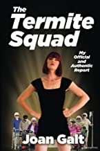 The Termite Squad: My Official and Authentic Report