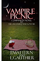 """Vampire Picnic: A Companion Novel to """"The Creatures That Love Me"""" Kindle Edition"""