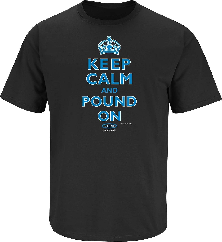 Keep Calm and Pound On T-Shirt Sm-5X Smack Apparel Carolina Football Fans