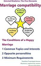 Marriage compatibility. (Oriental medicine and compatibilism Book 1)
