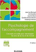 Psychologie de l'accompagnement - 2e éd. - Concepts et outils pour développer le sens de la vie et d: Concepts et outils p...
