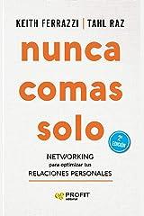 NUNCA COMAS SOLO: Networking para optimizar tus relaciones personales (Spanish Edition) Kindle Edition