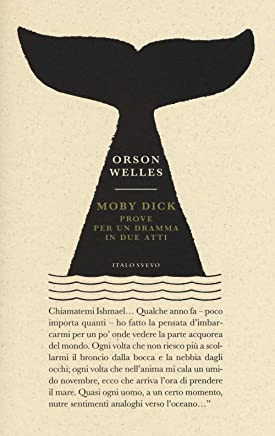 Moby Dick. Prove per un dramma in due atti
