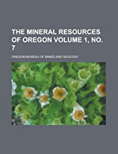 The mineral resources of Oregon Volume 1, no. 7