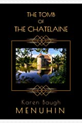 The Tomb of the Chatelaine: A 1920s Country House Murder Mystery (Heathcliff Lennox Book 6) Kindle Edition
