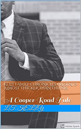 Kelly Family Chronicles Presents- Almost Thicker Than Thieves: A Cooper Road Tale