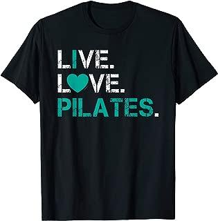 I Love Pilates Shirt - Live Love Pilates T Shirt