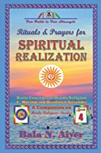 Rituals and Prayers for Spiritual Realization: Practicing the Hindu Traditions with full understanding: 4