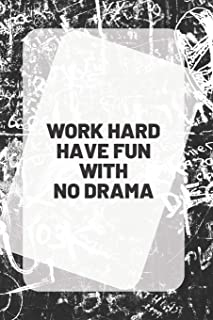 WORK HARD HAVE FUN WITH NO DRAMA: inspirational quote on the cover of a 6