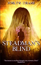 Steadman's Blind: An explosive adventure brimming with peril and suspense (The Steadman Stories)