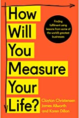 How Will You Measure Your Life? Kindle Edition