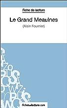 Le Grand Meaulnes d'Alain Fournier: Analyse complète de l'oeuvre (French Edition)
