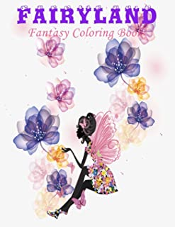 Fairyland Fantasy Coloring book for adults: Fairyland Fantasy Coloring book for adults / Older kids or teens
