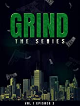 Grind: The Series Episode 2
