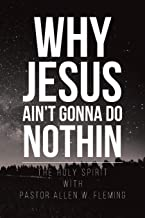 Why Jesus Ain't Gonna Do Nothin