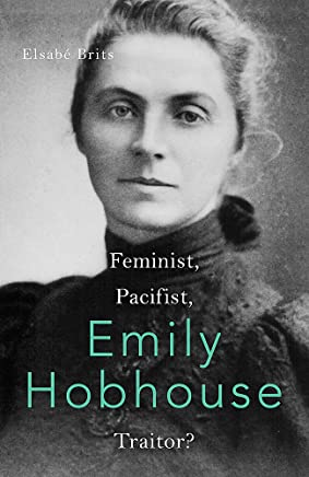 Rebel Englishwoman: The Remarkable Life of Emily Hobhouse