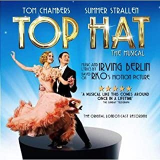 Top Hat - The Musical The Original London Cast Recording