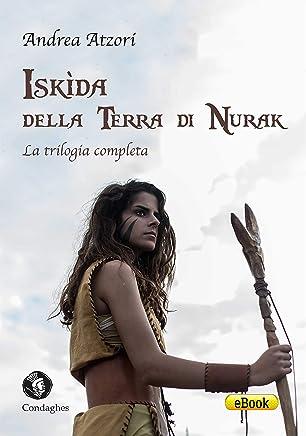 Iskìda della Terra di Nurak: La trilogia completa (Kìndhalos Vol. 0)