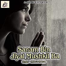 Sanam Bin Jiyal Mushkil Ba