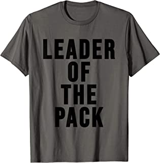 Leader of the Pack TShirt,Alpha Dog Shirt,Funny Wolf Shirts T-Shirt