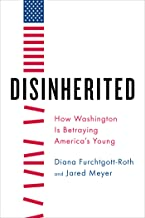 Disinherited: How Washington Is Betraying America's Young