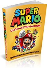 Super Mario: Super Mario Ultimate Trivia Book: Test Your