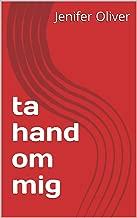 Ta hand om mig (Swedish Edition)