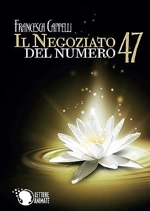 Il Negoziato del Numero 47