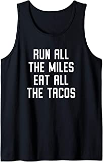 Funny Running Run All The Miles Eat All The Tacos Tank Top