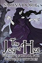 The Joy of Hex: A Not-So-Cozy Witch Mystery (Womby's School for Wayward Witches)