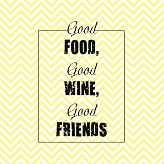 Aluminum Metal Sign Wine Good Food, Good Wine, Good Friends Food & Beverage Novelty Square Wall Art - Yellow Zig Zag, 12