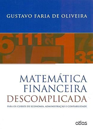 Matemática Financeira Descomplicada: Para Os Cursos De Economia, Administração E Contabilidade