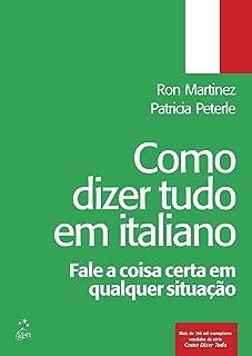 Como Dizer Tudo em Italiano (Em Portuguese do Brasil)