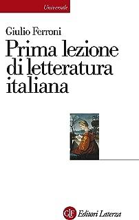 Prima lezione di letteratura italiana (Universale Laterza. Prime lezioni Vol. 895) (Italian Edition)
