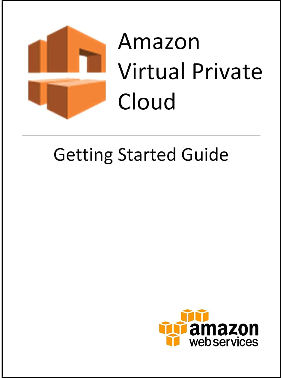 挽く時無関心Amazon Virtual Private Cloud: Getting Started Guide (English Edition)