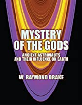 Mystery of the Gods: Ancient Astronauts and Their Influence on Earth