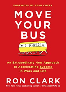 Move Your Bus: An Extraordinary New Approach to Accelerating Success in Work and Life (English Edition)