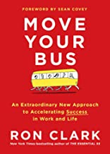 Move Your Bus: An Extraordinary New Approach to Accelerating Success in Work and Life PDF