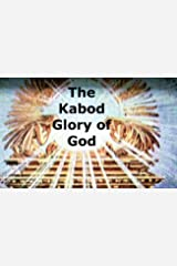 The Kabod Glory of God: Christ in You the Hope of Glory Kindle Edition