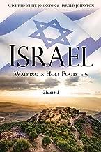 ISRAEL: WALKING IN HOLY FOOTSTEPS VOLUME 1